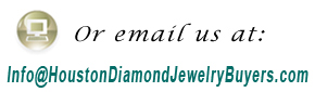 Email Houston Diamond Jewelry Buyers
